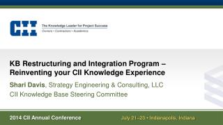 KB Restructuring and Integration Program –  Reinventing your CII Knowledge Experience