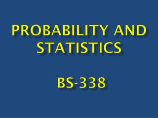 Probability and Statistics BS-338