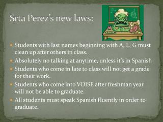 Srta  Perez's new laws: