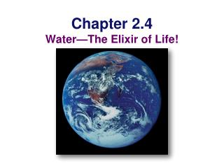 Chapter  2.4 Water—The  Elixir of Life!