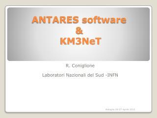 ANTARES software  &  KM3NeT