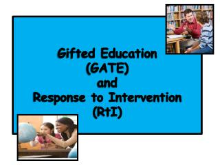 Gifted Education (GATE)  and Response to Intervention ( RtI )