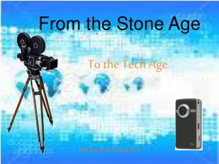 From the Stone Age