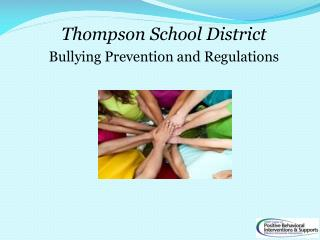 Thompson School District  Bullying Prevention and Regulations