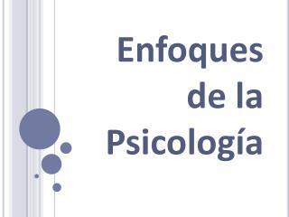 Enfoques de la Psicología