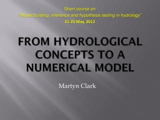 From hydrological concepts to a numerical model