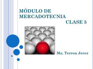 MÓDULO DE  MERCADOTECNIA CLASE  5