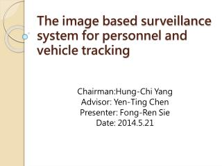 The image based surveillance system for personnel and vehicle tracking