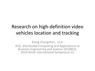 Research on high-definition video vehicles location and tracking