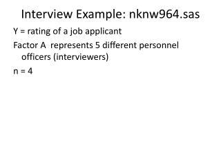 Interview Example: nknw964.sas