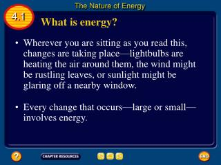 Every change that occurs—large or small—involves energy.