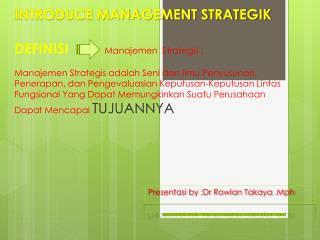 Presentasi by ;Dr Rowlan Takaya .Mph