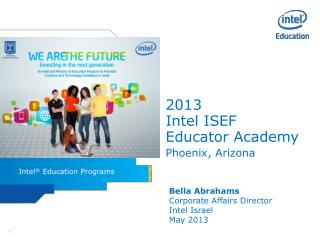 2013  Intel ISEF  Educator Academy Phoenix, Arizona
