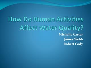 How Do Human Activities Affect Water Quality?