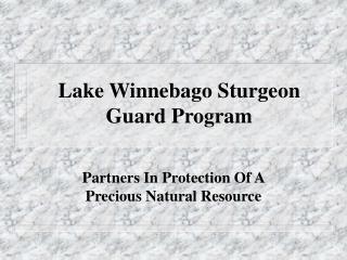 Lake Winnebago Sturgeon Guard Program