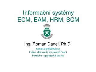 Informační systémy ECM, EAM, HRM, SCM