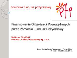 Finansowanie Organizacji Pozarządowych przez Pomorski Fundusz Pożyczkowy
