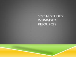 Social Studies Web-based Resources
