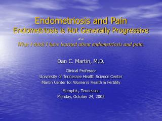 Endometriosis and Pain Endometriosis is Not Generally Progressive  aka What I think I have learned about endometriosis a