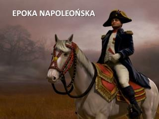 EPOKA NAPOLEOŃSKA