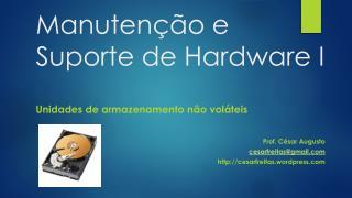 Manutenção e Suporte de Hardware I