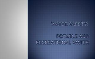 Water Safety: Potable and Recreational Water