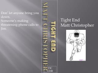 Tight End Matt Christopher