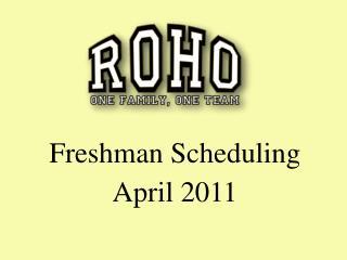 Freshman Scheduling April 2011