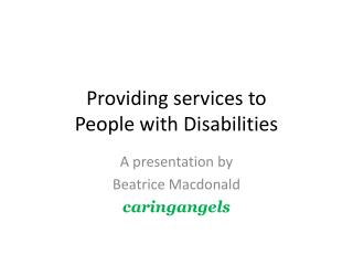 Providing services to  People with Disabilities