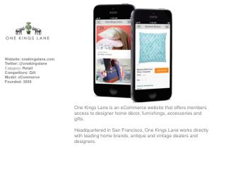 Website:  onekingslane Twitter: @onekingslane Category :  Retail Competitors:  Gilt