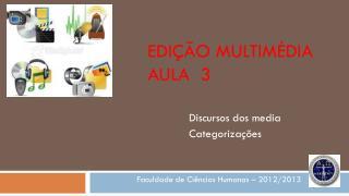 Edição multimédia aula  3
