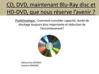 CD, DVD, maintenant  Blu-Ray  disc et HD-DVD, que nous réserve l'avenir ?