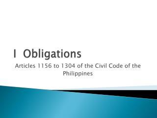 I   Obligations