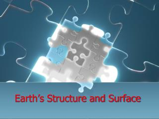 Earth's Structure and Surface