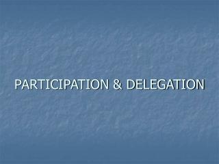 PARTICIPATION  DELEGATION