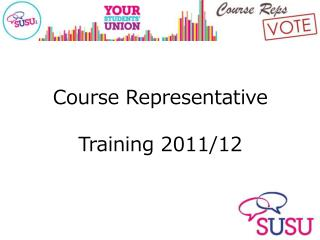 Course Representative Training 2011/12