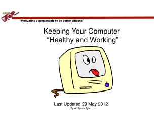 "Keeping Your Computer  ""Healthy and Working"""
