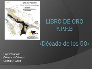 LIBRO DE ORO Y.P.F.B « Década de los 50»