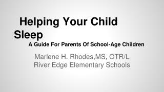 Helping Your Child Sleep       A Guide For Parents Of School-Age Children