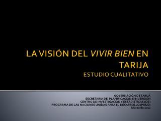 LA VISIÓN DEL  VIVIR BIEN  EN TARIJA ESTUDIO CUALITATIVO