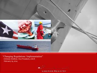 """Changing Regulations: Implementation"" Christian Mollitor, Vice President, LISCR"
