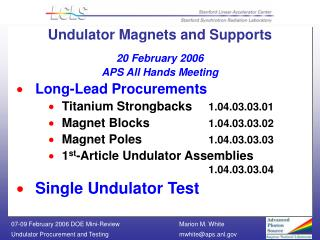 Undulator Magnets and Supports  20 February 2006 APS All Hands Meeting