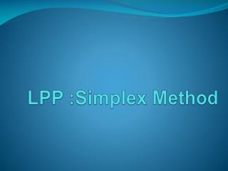 LPP :Simplex Method