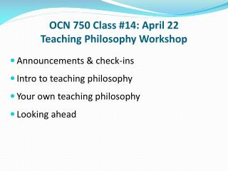 OCN 750 Class #14: April 22 Teaching Philosophy Workshop