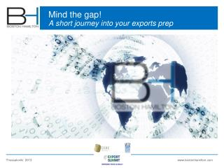 Mind the gap! A short journey into your exports prep