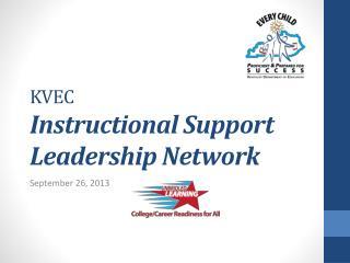 KVEC  Instructional Support Leadership Network
