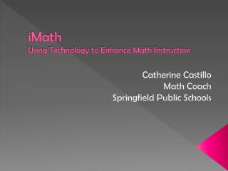 iMath Using Technology to Enhance Math Instruction