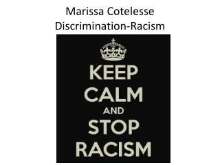 Marissa  Cotelesse Discrimination-Racism