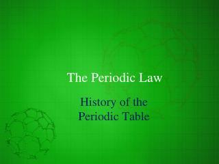The Periodic Law