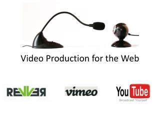 Video Production for the Web